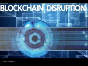 Blockchain Disruption